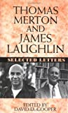 img - for Thomas Merton and James Laughton: Selected Letters by James Laughlin (1997-06-17) book / textbook / text book