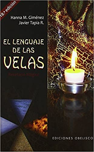 El Lenguaje De Las Velas Magia Y Ocultismo Spanish Edition 9788497777414 Gimenez Ruiz Hanna M Books