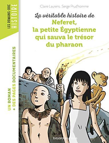 La véritable histoire de Neferet, la petite Egyptienne qui sauva le trésor du pharaon