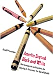 America Beyond Black and White, Ronald Fernandez, 0472033204