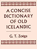 A concise dictionary of old Icelandic (Student Facsimile Loose Leaf Edition)