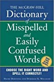 The Mcgraw-Hill Dictionary of Misspelled and Easily Confused Words, David Downing and Williams K. Deborah, 0071459855