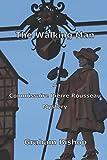 The Walking Man: A Commissaire Pierre Rousseau Mystery (Commissaire Pierre Rousseau Mysteries)