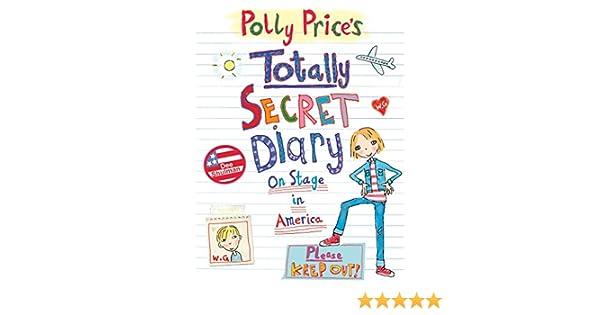 Amazon.com: Polly Prices Totally Secret Diary: On Stage in America (My Totally Secret Diary) (9781862304239): Dee Shulman: Books