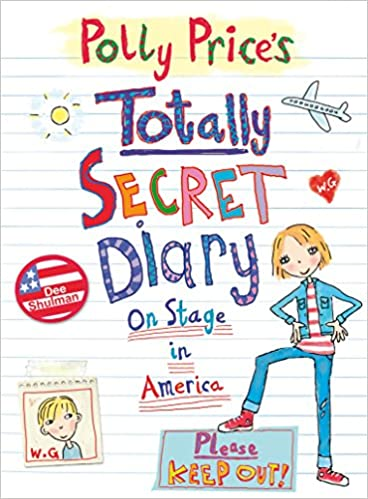Amazon.com: Polly Prices Totally Secret Diary: On Stage in America (My Totally Secret Diary) (9781862304239): Dee Shulman: Books