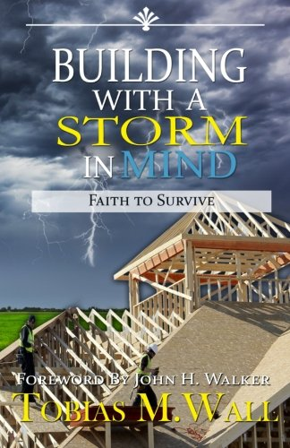 Read Online Building With A Storm In Mind: Faith To Survive ebook