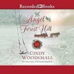 The Angel of Forest Hill: An Amish Christmas Romance | Cindy Woodsmall
