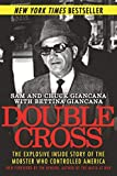 Double Cross: The Explosive Inside Story of the