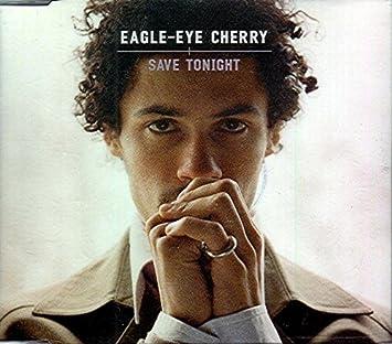 musica save tonight eagle eye cherry