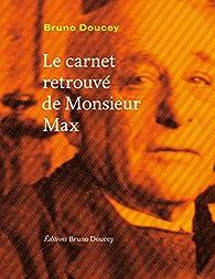 Le carnet retrouvé de monsieur Max par Bruno Doucey