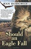 Should an Eagle Fall, Ken Hodgson, 1594148651