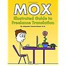 Mox: Illustrated Guide to Freelance Translation (Volume 1)