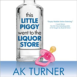 This Little Piggy Went to the Liquor Store Audiobook