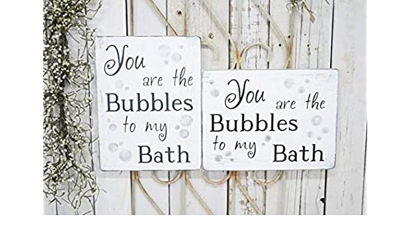 Amazoncom You Are The Bubbles To My Bath Choose Vertical Or