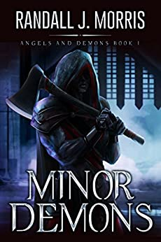 Minor Demons (Angels and Demons Book 1) by [Morris, Randall]