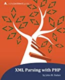 img - for XML Parsing with PHP: a php[architect] guide book / textbook / text book