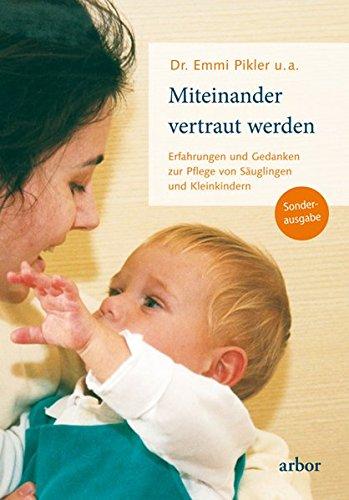 Price comparison product image Miteinander vertraut werden: Erfahrungen und Gedanken zur Pflege von Säuglingen und Kleinkindern -Sonderausgabe