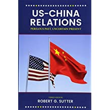 US-China Relations: Perilous Past, Uncertain Present