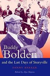 Buddy Bolden and the Last Days of Storyville (Bayou Jazz Lives)