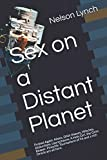 Download Sex on a Distant Planet: Probed Again: Aliens, DNA thieves, Witches, Abductions, Leprechauns, A Holy Girl, the Grim Reaper, Pinochle Tournament of 96 and a rich Oracle are all here. in PDF ePUB Free Online