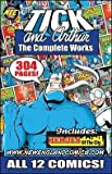 The TICK and ARTHUR The Complete Works (The TICK and ARTHUR The Complete Works, Vol. 1)