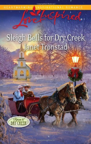 Sleigh Bells for Dry Creek (Love Inspired: Return to Dry Creek) Creek Sleigh