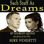 Such Stuff as Dreams   Seabury Quinn