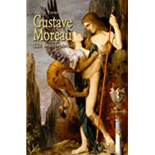 Gustave Moreau: 122 Masterpieces (Annotated Masterpieces Book 113)