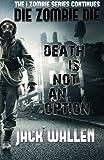Die Zombie Die, Jack Wallen, 1468085727