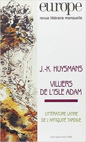 Download Europe, N° 916-917, Août-Sep : J-K Huysmans, Villiers de l'Isle Adam pdf epub