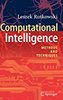 Computational Intelligence: Methods and Techniques Front Cover