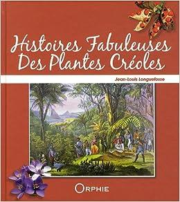 Histoires Fabuleuses des Plantes Creoles