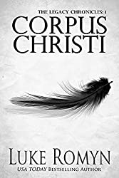 Corpus Christi (The Legacy Chronicles Book 1)