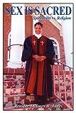 Sex Is Sacred, Dolores B. Pastor Dolores B. Jones, 1434912388