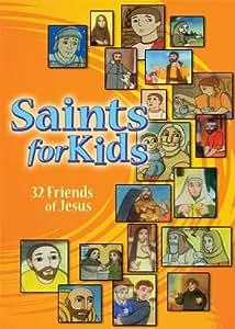 Saints for Kids: 32 Friends of Jesus