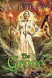 Grove, The : A Guardians of Destiny Novel