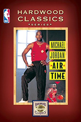 Michael Jordan: Air Time (Hardwood Classics Series) Hardwood Classic Series