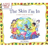The Skin I'm In: A First Look at Racism (A First Look At...Series)