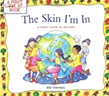 The Skin I'm In: A First Look at Racism (First Look at...Series)