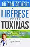 Liberese de las Toxinas: Restaure su salud y energia a traves del ayuno y la desintoxicacion (Spanish Edition)