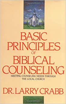 Book Basic Principles of Biblical Counselling PB: Meeting Counseling Needs Through the Local Church