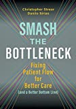 Smash the Bottleneck: Fixing Patient Flow for