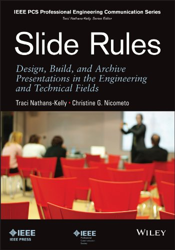 Slide Rules: Design, Build, and Archive Presentations in the Engineering and Technical Fields (IEEE PCS Professional Engineering Communication Series Book 3)