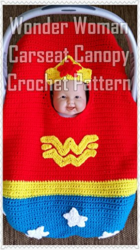 Wonder Woman Carseat Canopy Crochet Pattern Kindle Edition By