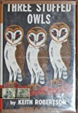 Three Stuffed Owls by Keith Robertson (1954-08-27)