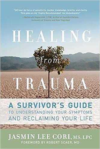 Healing from Trauma: A Survivor's Guide to Understanding Your Symptoms and  Reclaiming Your Life: Cori, Jasmin Lee, Scaer MD, Robert: 9781600940613:  Books - Amazon.ca