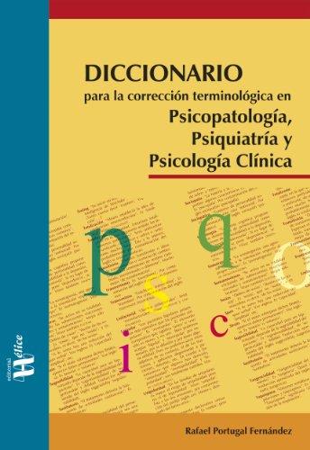 Descargar Libro Diccionario Para La Corrección Terminológica En Psicopatología, Psiquiatría Y Psicología Clínica Rafael Portugal Fernández