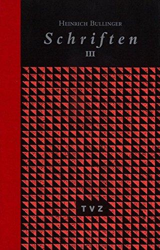 Schriften 1-7: Heinrich Bullinger. Schriften. 6 Bände und Registerband: Schriften 3. Dekade 1: BD 3