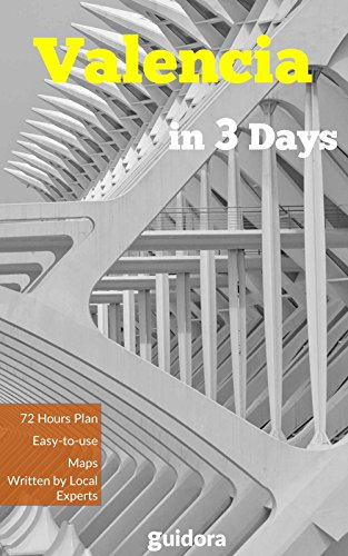 Valencia, Spain in 3 Days (Travel Guide 2018): A Perfect 72h Plan with the Best Things to Do in Valencia: Includes Online Maps,Detailed Itinerary,Local ... Local Experts & Bloggers. (English Edition)