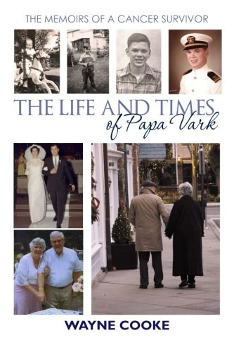 the-life-and-times-of-papa-vark-the-memoirs-of-a-cancer-survivor